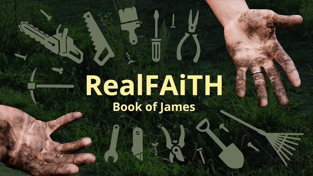 Real Faith: Book of James