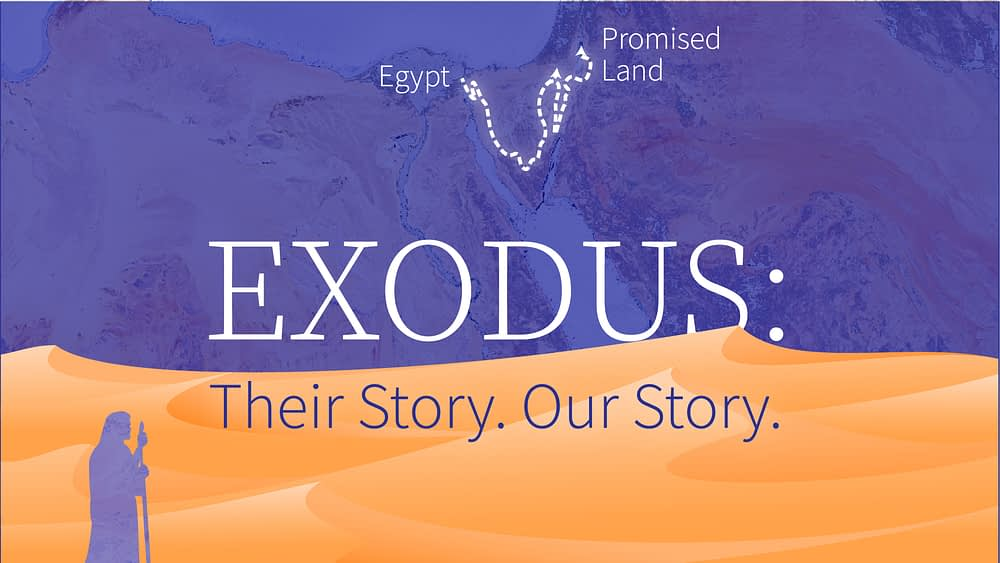 Exodus: Their Story. Our Story