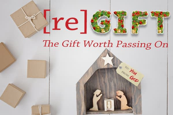 [re]Gift THE Gift Worth Passing On