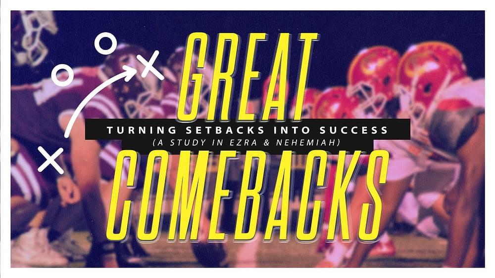 Great Comebacks