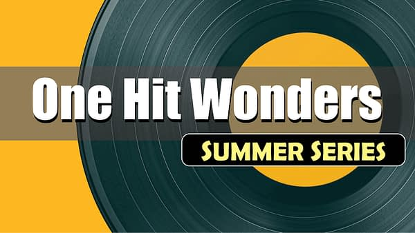 One-Hit Wonders Summer Series