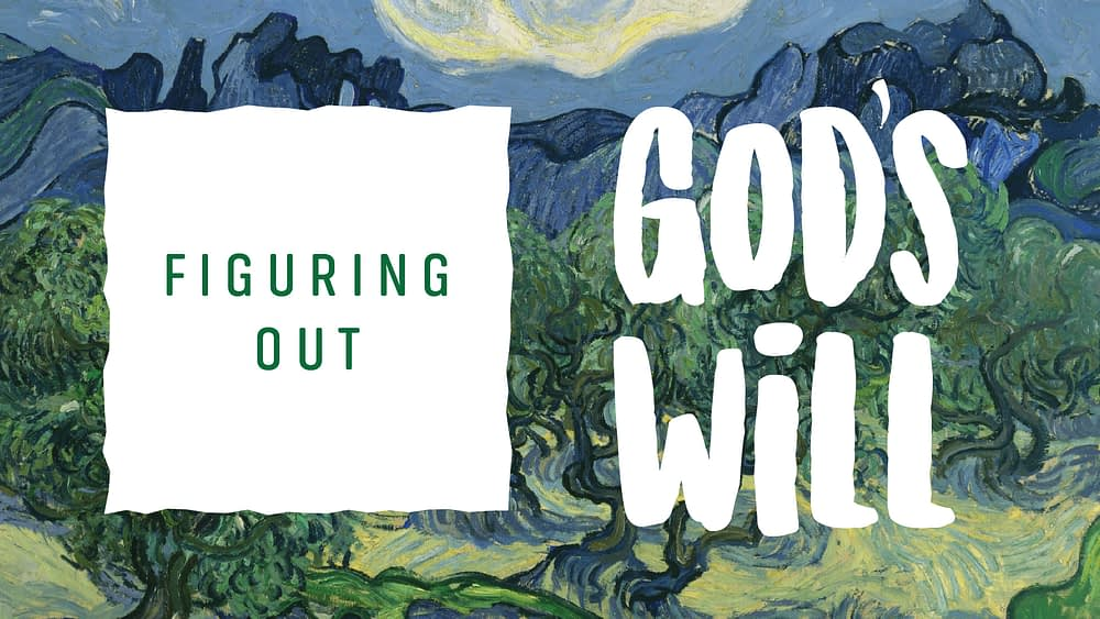 Figuring Out God\'s Will