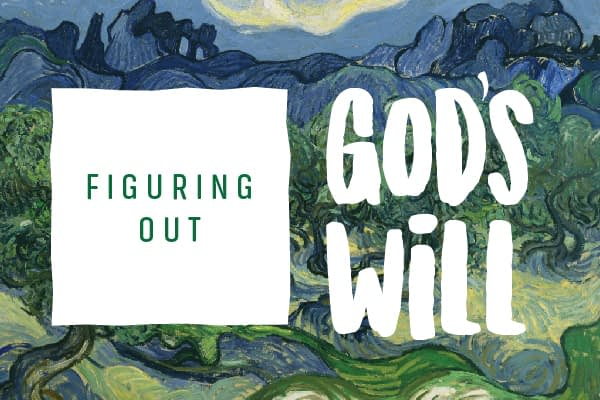 Figuring Out God's Will